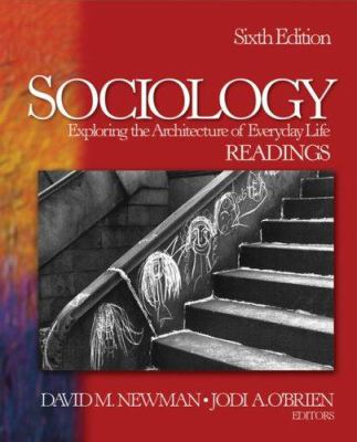 Sociology: Exploring the Architecture of Everyday Life Readings 9781412928137