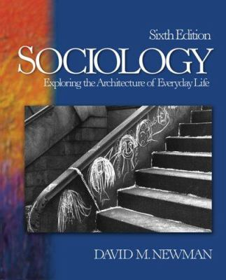 Sociology: Exploring the Architecture of Everyday Life 9781412928144