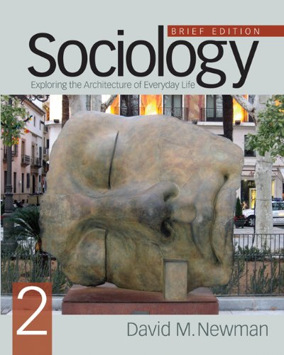 Sociology, Brief Edition: Exploring the Architecture of Everyday Life - Newman, David M.