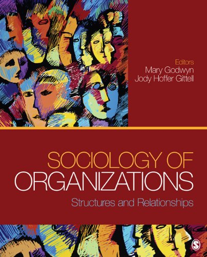 Sociology of Organizations: Structures and Relationships 9781412991964