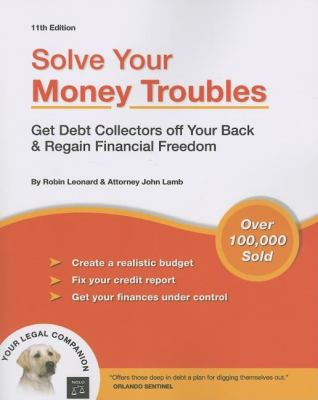Solve Your Money Troubles: Get Debt Collectors Off Your Back & Regain Financial Freedom 9781413306316