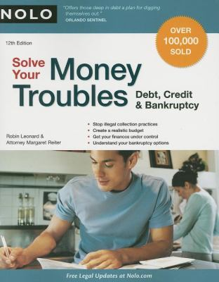 Solve Your Money Troubles: Debt, Credit & Bankruptcy 9781413310221