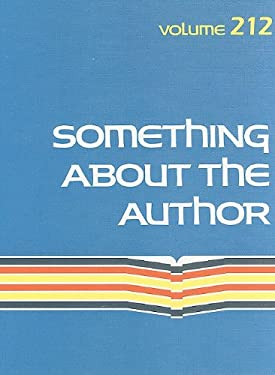 Something about the Author, Volume 212: Facts and Pictures about Authors and Illustrators of Books for Young People 9781414442259