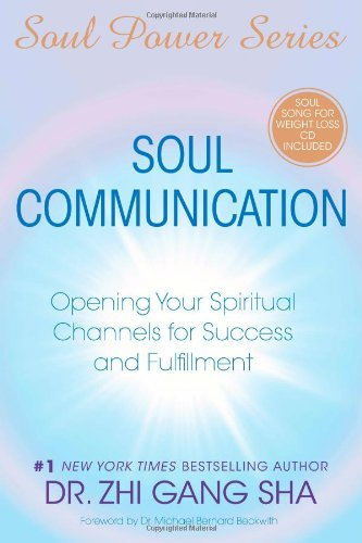 Soul Communication: Opening Your Spiritual Channels for Success and Fulfillment [With CDROM] 9781416588979