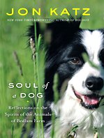 Soul of a Dog: Reflections on the Spirits of the Animals of Bedlam Farm 9781410419064