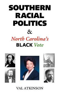 Southern Racial Politics & North Carolina's Black Vote 9781412093248