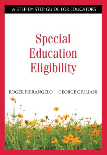 Special Education Eligibility: A Step-By-Step Guide for Educators 9781412917858