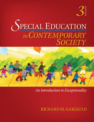 Special Education in Contemporary Society: An Introduction to Exceptionality - 3rd Edition