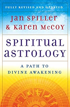 Spiritual Astrology: A Path to Divine Awakening 9781416599517