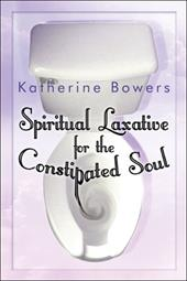 Spiritual Laxative for the Constipated Soul