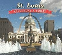St. Louis Yesterday and Today 9781412715768