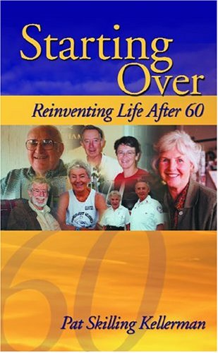 Starting Over: Reinventing Life After 60 9781413429862