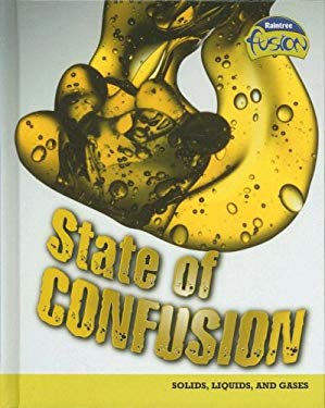 State of Confusion: Solids, Liquids, and Gases 9781410928511