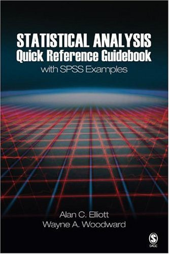 Statistical Analysis Quick Reference Guidebook: With SPSS Examples 9781412925600