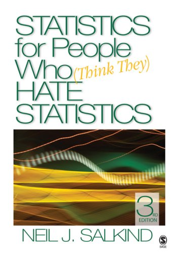 Statistics for People Who (Think They) Hate Statistics 9781412951494