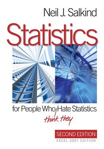 Statistics for People Who (Think They) Hate Statistics: Excel 2007 Edition