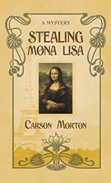 Stealing Mona Lisa: A Mystery 9781410445599