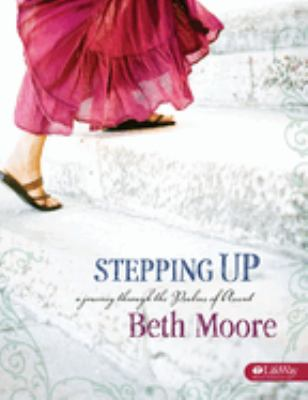 Stepping Up: A Journey Through the Psalms of Ascent 9781415857434
