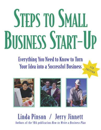Steps to Small Business Start-Up: Everything You Need to Know to Turn Your Idea Into a Successful Business 9781419537271