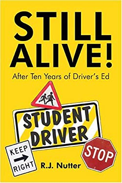 Still Alive! After Ten Years of Driver's Ed 9781413738421