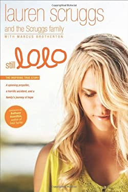 Still Lolo: A Spinning Propeller, a Horrific Accident, and a Family's Journey of Hope 9781414376691