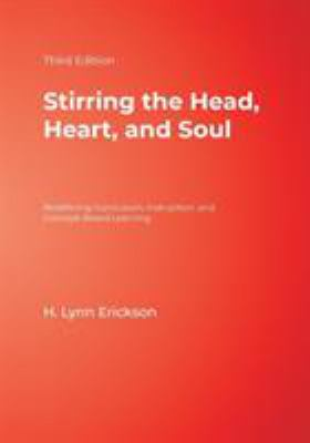 Stirring the Head, Heart, and Soul: Redefining Curriculum, Instruction, and Concept-Based Learning 9781412925228