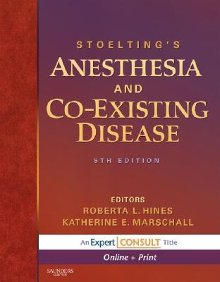 Stoelting's Anesthesia and Co-Existing Disease [With Access Code] 9781416039983