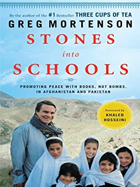 Stones Into Schools: Promoting Peace with Books, Not Bombs, in Afghanistan and Pakistan 9781410420350