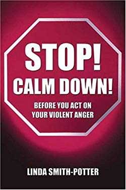 Stop! Calm Down!: Before You Act on Your Violent Anger 9781413749281