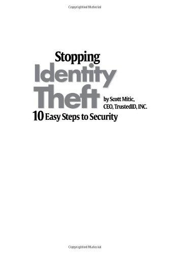 Stopping Identity Theft: 10 Easy Steps to Security 9781413309560