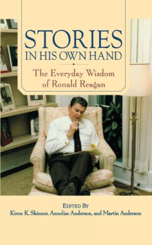 Stories in His Own Hand: The Everyday Wisdom of Ronald Reagan 9781416584506