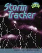 Storm Tracker: Measuring and Forecasting Weather 9781410925763