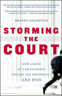 Storming the Court: How a Band of Law Students Fought the President--And Won 9781416535157