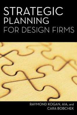 Strategic Planning for Design Firms 9781419539541