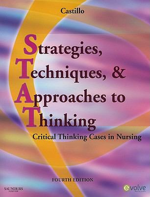 Strategies, Techniques, & Approaches to Thinking: Critical Thinking Cases in Nursing 9781416061526
