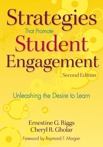 Strategies That Promote Student Engagement: Unleashing the Desire to Learn 9781412963190