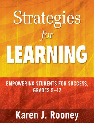 Strategies for Learning: Empowering Students for Success, Grades 9-12 9781412972864