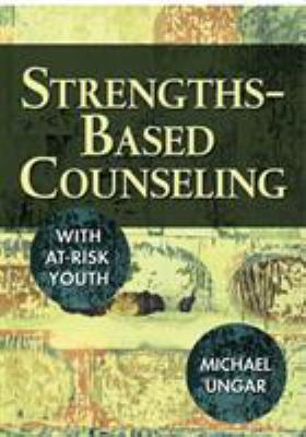 Strengths-Based Counseling with At-Risk Youth 9781412928205