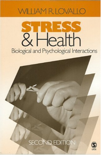 Stress and Health: Biological and Psychological Interactions 9781412904780