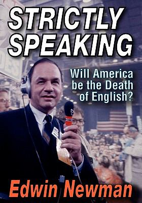 Strictly Speaking: Will America Be the Death of English? 9781412813273
