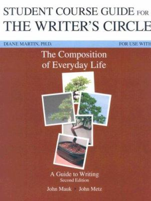 Student Course Guide for the Writer's Circle: For Use with the Composition of Everyday Life: A Guide to Writing 9781413033960