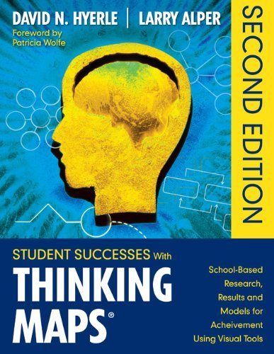 Student Successes with Thinking Maps: School-Based Research, Results, and Models for Achievement Using Visual Tools 9781412990899