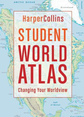 Student World Atlas: Changing Your Worldview 9781417628605