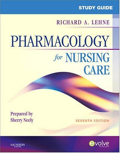Study Guide for Pharmacology for Nursing Care 9781416062486