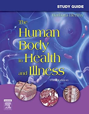 Study Guide for the Human Body in Health and Illness 9781416028840