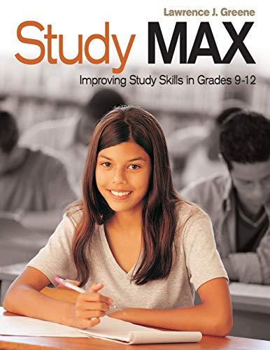 Study Max: Improving Study Skills in Grades 9-12 9781412904681