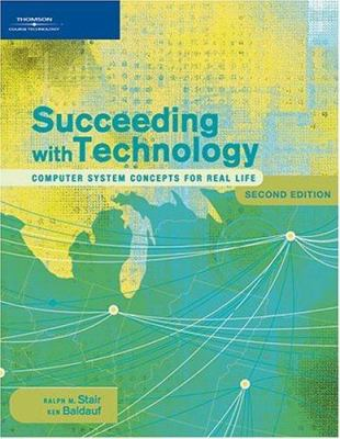 Succeeding with Technology: Computer System Concepts for Real Life 9781418839284