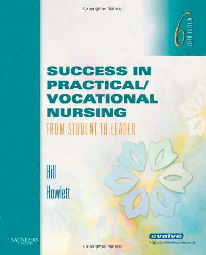 Success in Practical/Vocational Nursing: From Student to Leader [With Evolve Student Resources] 9781416056591