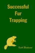Successful Fur Trapping 9781410758477