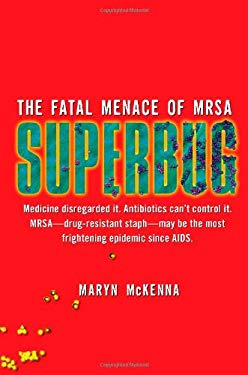 Superbug: The Fatal Menace of MRSA 9781416557272